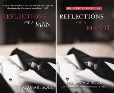 I beg for Books, The Reflection of a Man I & II by Mr. Amari Soul.